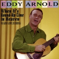 When It's Round-up Time In Heaven: The Great Gospel Recordings