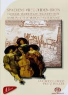 Spaerens Vreuchden-bron-haarlem Golden Age Music: F.heller / Barocco Locco