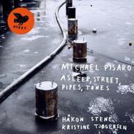 Michael Pisaro: Asleep, Street, Pipes, Tones