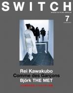 SWITCH Vol.35 No.7 MET EXHIBITS STORIES Rei Kawakubo / Comme des Garcons 川久保玲の意志 メトロポリタン祝祭