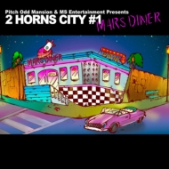"Pitch Odd Mansion & MS Entertainment Presents ""2 HORNS CITY #1 -MARS DINER-"