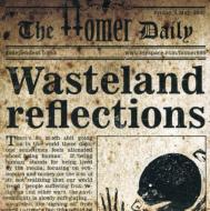 Homer/Wasteland Reflections
