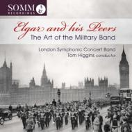 Elgar & His Peers-the Art Of The Military Band: T.higgins / London Symphonic Concert Band