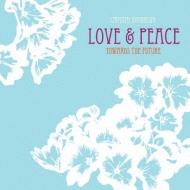 Love & Peace / Towards The Future