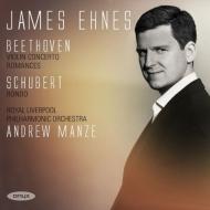 ヴァイオリン協奏曲、ロマンス第1番、第2番、他 ジェイムズ・エーネス、アンドルー・マンゼ&ロイヤル・リヴァプール・フィル