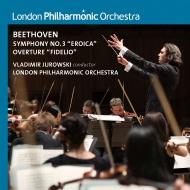 交響曲第3番『英雄』、『フィデリオ』序曲 ヴラディーミル・ユロフスキー&ロンドン・フィル