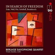 Berlage Saxophone Quartet: In Search Of Freedom-eisler, Weill, Schulhoff, A.part, Shostakovich