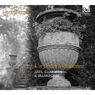 『イタリアの庭で』〜アリア、カンタータ、マドリガーレ ウィリアム・クリスティ&レザール・フロリサン、『声の庭』アカデミー生たち