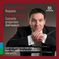 Durufle Requiem, Respighi Concerto Gregoriano : Repusic / Munich Radio Orchestra, Bavarian Radio Choir, etc