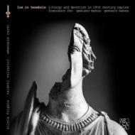 Lux In Tenebris-liturgy & Devotion In 18th Century Naples: Cardi / Talenti Vulcanici Frigato(S)