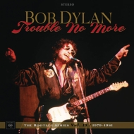 Trouble No More: The Bootleg Series Vol.13