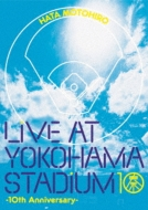 LIVE AT YOKOHAMA STADIUM -10th Anniversary-(Blu-ray)