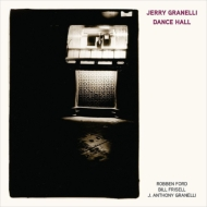 Dance Hall(Feat Robben Ford, Bill Frisell & J Anthony Granelli)