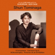 Shun Tominaga: European Heritage-schumann: Carnaval, Mussorgsky: Pictures At An Exhibition