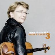 バッハ:無伴奏ヴァイオリン・ソナタ第3番、パルティータ第1番、イザイ:無伴奏ソナタ第4番、第6番 アンティエ・ヴァイトハース