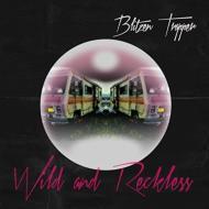 Wild & Reckless