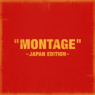「MONTAGE」 〜JAPAN EDITION〜【通常盤】