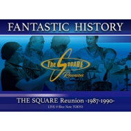 Fantastic History / The Square Reunion: 1987-1990 Live @Blue Note Tokyo 【DVD2枚組】