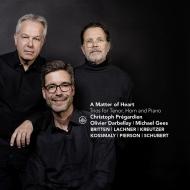 テノール独唱とホルン、ピアノのための作品集〜シューベルト、ブリテン、他 クリストフ・プレガルディエン、オリヴィエ・ダルベレイ、ミヒャエル・ゲース
