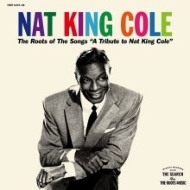 Roots Of The Songs A Tribute To Nat King Cole (2CD)