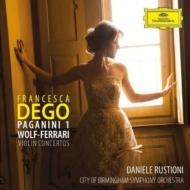 パガニーニ:ヴァイオリン協奏曲第1番、ヴォルフ=フェラーリ:ヴァイオリン協奏曲 フランチェスカ・デゴ、ダニエーレ・ルスティオーニ&バーミンガム市交響楽団