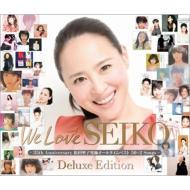 We Love SEIKO  Deluxe Edition ‐35th Anniversary 松田聖子 究極オールタイムベスト 50+2 Songs‐