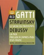 Stravinsky Le Sacre du Printemps, Debussy La Mer, Prelude a L'apres-midi d'un faune : Daniele Gatti / Concertgebouw Orchestra