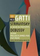 ストラヴィンスキー:春の祭典、ドビュッシー:海、牧神の午後への前奏曲 ダニエーレ・ガッティ&コンセルトヘボウ管弦楽団