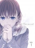Just Because! 第1巻<初回限定版>