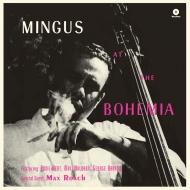 Mingus At The Bohemia (180グラム重量盤レコード/waxtime)