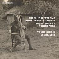 『戦時のチェロ〜ドビュッシー、ブリッジ、フォーレ、ヴェーベルン、パリー、他』 スティーヴン・イッサーリス、コニー・シー