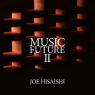Joe Hisaishi Presents Music Future II : Schoenberg, Joe Hisaishi, Steve Reich