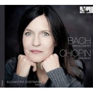 バッハ:フランス組曲第3番、第5番、ショパン:マズルカ集 アレクサンドラ・ソストマン
