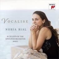 『ヴォカリーズ』 ヌリア・リアル&バーゼル交響楽団8人のチェリストたち