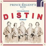 『祝福されたディスティン・ファミリー〜サクソルン・アンサンブルのための音楽』 プリンス・リージェント・バンド