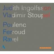 『フランス・ヴァイオリン・ソナタ集〜プーランク、フェルー、ラヴェル』 ユディト・インゴルフソン、ウラジーミル・ストウペル