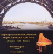 ピアノ作品集/Origins Of Romantic Piano Music-clementi J.field Chopin: Kristian Nyquist(Fp)