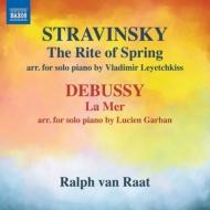 Stravinsky Le Sacre du Printemps, Debussy La Mer : Ralph van Raat