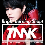 Bright Burning Shout 【初回生産限定盤】 (CD+DVD)