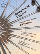 SYMPHONIC VISIONS〜エド・ヒューズの音楽とサイレント・フィルム