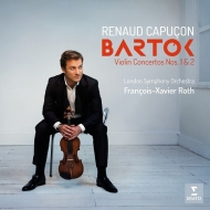 ヴァイオリン協奏曲第2番、第1番 ルノー・カプソン、フランソワ=グザヴィエ・ロト&ロンドン交響楽団
