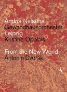 交響曲第9番『新世界より』、『ルサルカ』より、他 アンドリス・ネルソンス&ゲヴァントハウス管弦楽団、クリスティーネ・オポライス