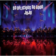 JUJU BIG BAND JAZZ LIVE -So Delicious, So Good-
