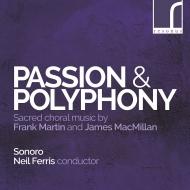 マルタン:二重合唱のためのミサ、マクミラン:聖チェチーリア、ミゼレーレ、他 ニール・フェリス&Sonoro