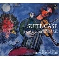 『SUITE CASE(スーツ・ケース)〜ヴァイオリン二重奏/ヴィヴァルディからソッリマまで』 キアラ・ザニーシ、ステファーノ・バルネスキ
