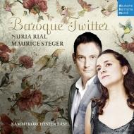 『バロック・ツィッター』 ヌリア・リアル、モーリス・シュテーガー、バーゼル室内管弦楽団