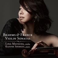 ブラームス:ヴァイオリン・ソナタ第1番、フランク:ヴァイオリン・ソナタ 松田理奈、清水和音