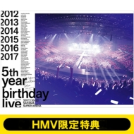 《HMV限定特典付き》 5th YEAR BIRTHDAY LIVE 2017.2.20-22 SAITAMA SUPER ARENA  【完全生産限定盤】