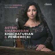 ハチャトゥリアン:チェロ協奏曲、ペンデレツキ:チェロ協奏曲第2番 アストリグ・シラノシアン、アダム・コレチェク&シンフォニア・ヴァルソヴィア
