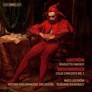 ショスタコーヴィチ:チェロ協奏曲第1番、リドストレム:リゴレット・ファンタジー マッツ・リドストレム、ヴラディーミル・アシュケナージ&オックスフォード・フィル
